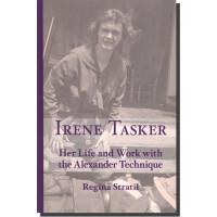 Irene Tasker – Her Life and Work with the Alexander Technique